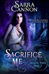 Sacrifice Me, Season Two: Part 2 (Sacrifice Me Season 2)