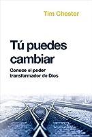 Tú puedes cambiar: Conoce el poder transformador de Dios