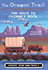 The Race to Chimney Rock (The Oregon Trail, #1)