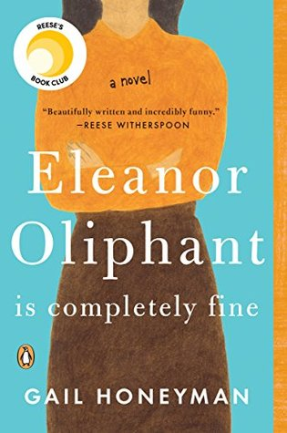 Eleanor Oliphant Is Completely Fine by Gail Honeyman