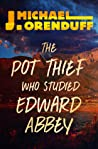 The Pot Thief Who Studied Edward Abbey (A Pot Thief Murder Mystery #8)
