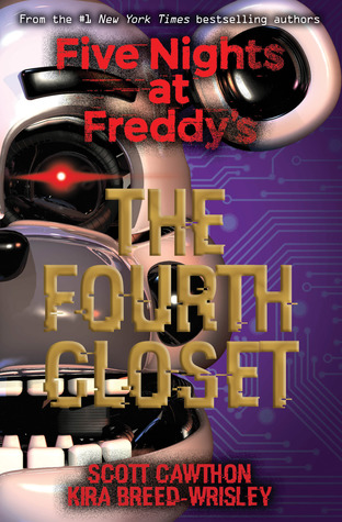 The Fourth Closet (Five Nights at Freddy's, #3) by Scott Cawthon