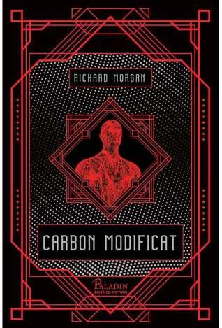 Carbon Modificat (Takeshi Kovacs, #1)