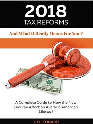 2018 Tax Reform: And What It Really Means For You
