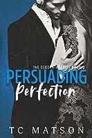 Persuading Perfection (The Debonair Series Book 2)