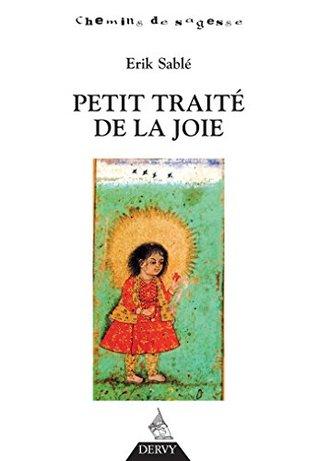 Petit traité de la joie (Chemins de sagesse)