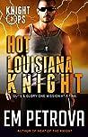 Hot Louisiana Knight (Knight Ops, #3)