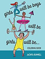 Girls Will Be Boys Will Be Girls: A Coloring Book (Reach and Teach)