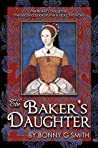 The Baker's Daughter, Volume 1: The second book of the Tudor Chronicles