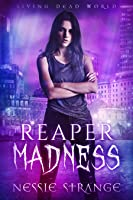 Reaper Madness (Living Dead World, #2)