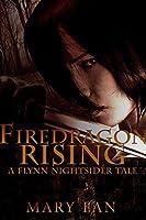 Firedragon Rising: A Flynn Nightsider Tale