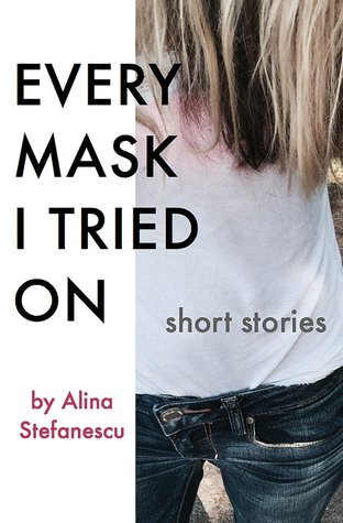 Every Mask I Tried On: Short Stories