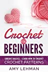 Crochet for Beginners: Learn how to Crochet