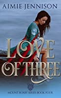 Love of Three (Mount Roxby #4)