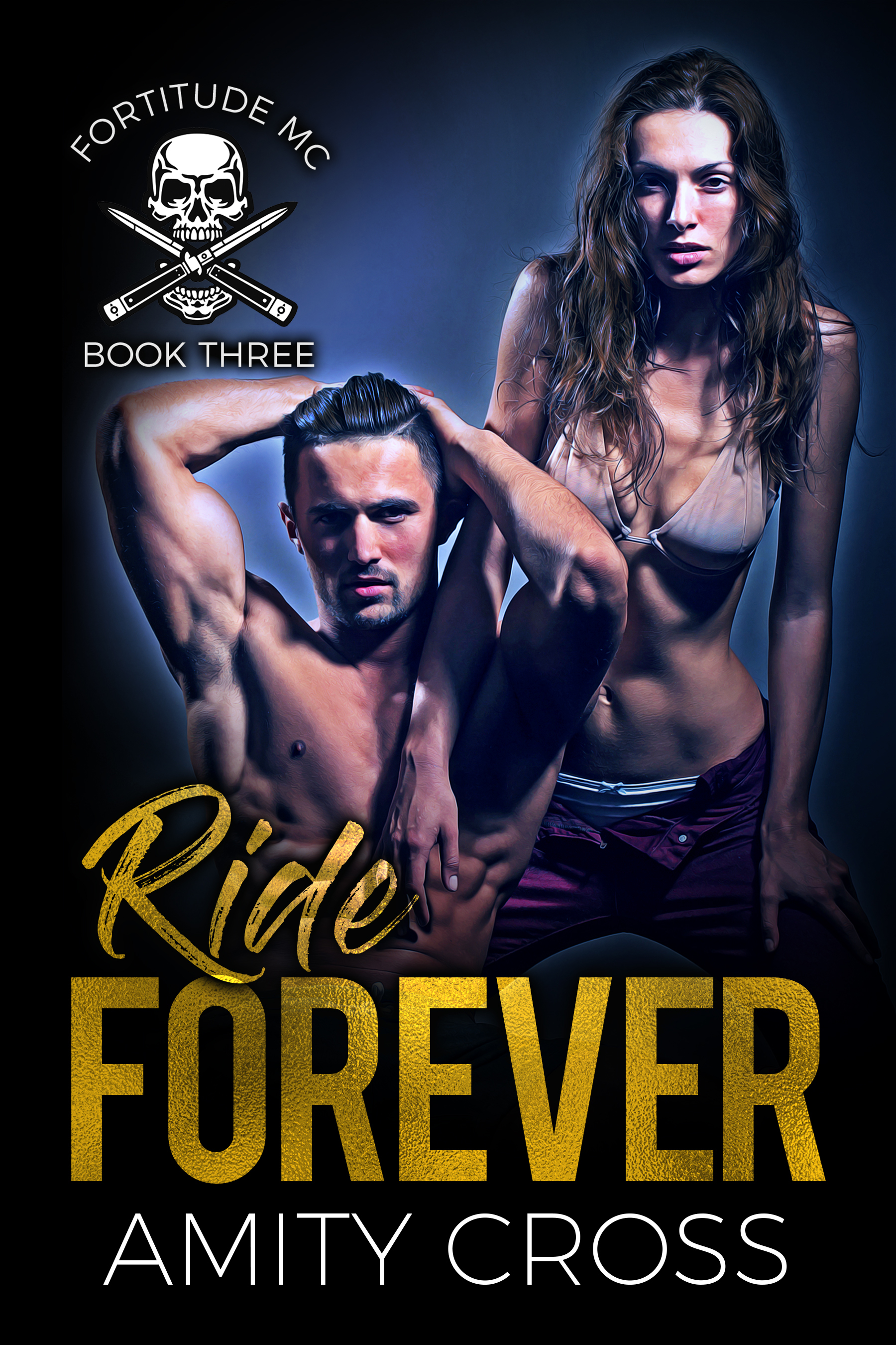 Ride Forever (Fortitude MC #3) Amity Cross