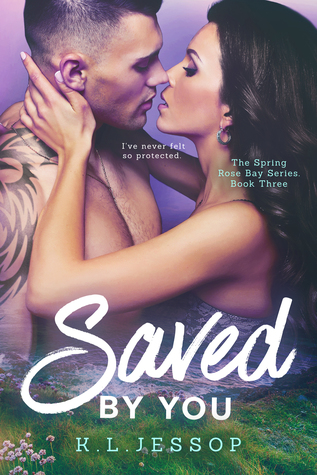 Saved By You (The Spring Rose Bay Series, #3)