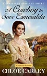 A Cowboy to Save Esmeralda (Colorado Reborn #3)