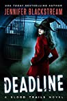 Deadline (Blood Trails, #1)
