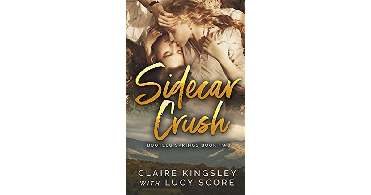Sidecar Crush (Bootleg Springs, #2) by Claire Kingsley