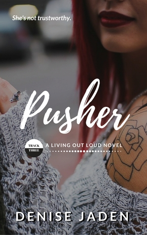 Pusher (Living Out Loud #3)