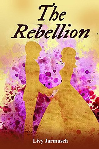The Rebellion by Livy Jarmusch