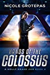 Hands of the Colossus: A Steampunk Space Opera Adventure (A Holly Drake Job Book 2)