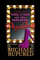 The Case of the Missing Drag Queen (Luke Tanner Mysteries #1)