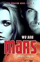 We Are Mars (The Rubicon Saga #1)