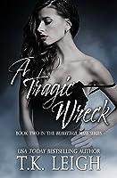 A Tragic Wreck (Beautiful Mess, #2)