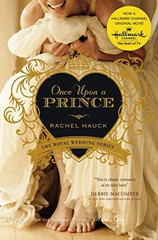 Once Upon a Prince (Royal Wedding, #1) by Rachel Hauck