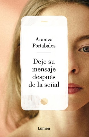 portada de la novela contemporánea Deje su mensaje después de la señal, de Arantza Portabales