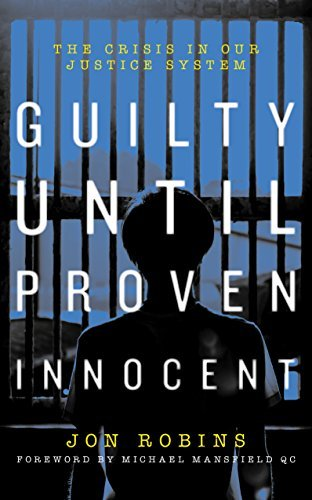 Guilty Until Proven Innocent The Crisis in Our Justice System