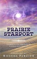 Prairie Starport: Stories in Celebration of Candas Jane Dorsey