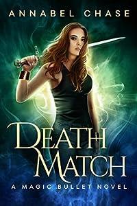 Death Match (Magic Bullet, #2)