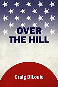 Over the Hill: a novel of the Pacific War (Crash Dive, #6)
