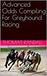 Advanced Odds Compiling For Greyhound Racing