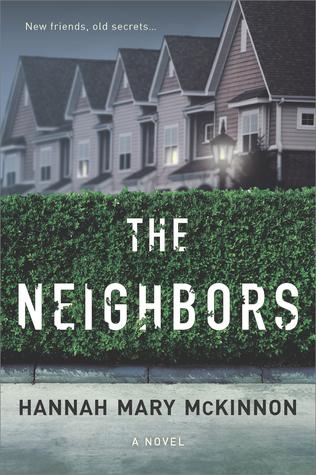 The Neighbors by Hannah Mary McKinnon