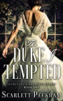 The Duke I Tempted (The Secrets of Charlotte Street, #1)