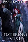 Fostering Faust (Fostering Faust, #1)