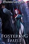Fostering Faust by Randi Darren
