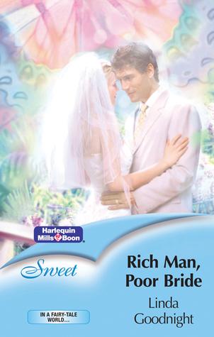 Rich Man, Poor Bride by Linda Goodnight