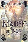 Maiden of Iron: A...