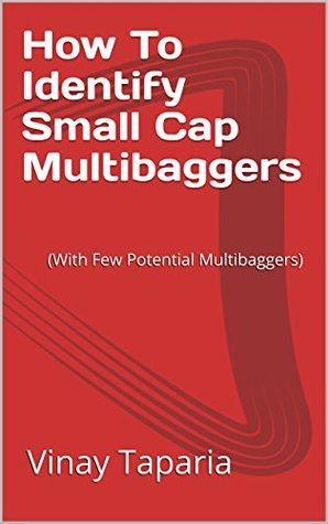 How To Identify Small Cap Multibaggers: (With Few Potential Multibaggers)