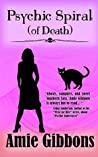 Psychic Spiral (of Death) (The SDF Paranormal Mysteries Book 5)