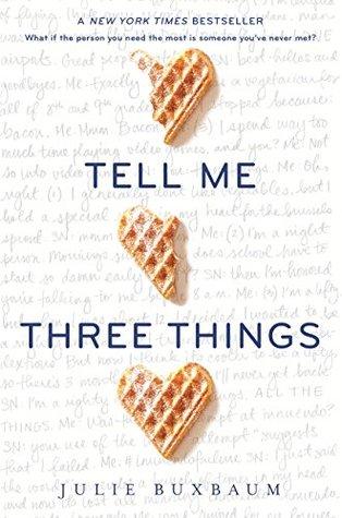 Tell Me Three Things by Julie Buxbaum