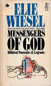 Messengers Of God Biblical Portraits And Legends By Elie Wiesel