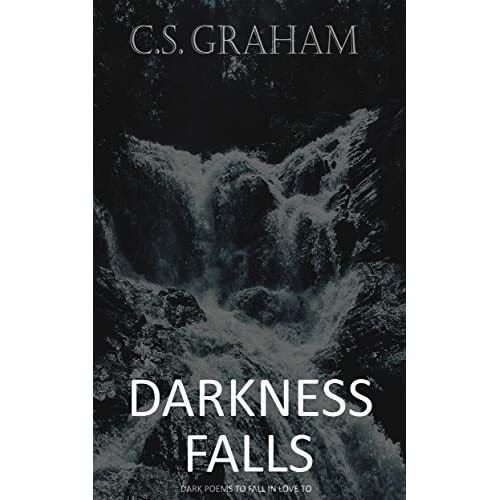 Darkness Falls by C S  Graham