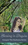 Blessing in Disguise (Conquer the Darkness Series, Book 2)