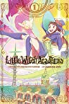 Little Witch Academia, Vol. 1 (Little Witch Academia, #1)