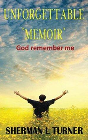 Unforgettable 'Memoir': God remember me